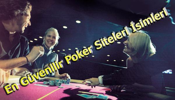 En Güvenilir Poker Sitesi, Güvenilir Poker Siteleri, Güvenilir Poker Siteleri İsimleri, En Güvenilir Poker Siteleri