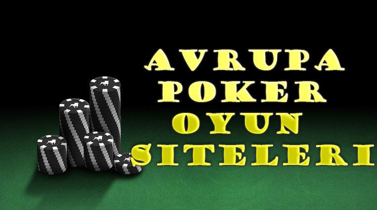 Avrupa Poker Ligleri, Avrupa Poker Sitesi, Avrupa Poker Siteleri, Avrupa'daki Poker Siteleri