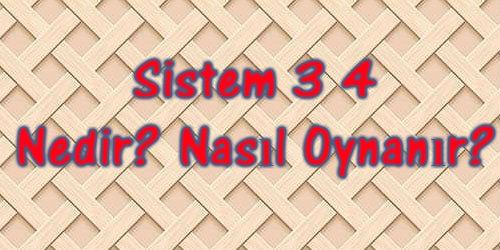 Sistem 3 4 Nasıl Oynanır?